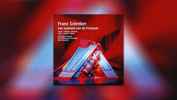 Franz Schreker: Das Spielwerk und die Prinzessin