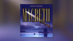 Bloch: Macbeth