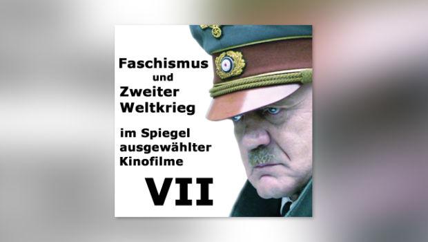 Faschismus und Zweiter Weltkrieg im Spiegel ausgewählter Kinofilme, Teil VII