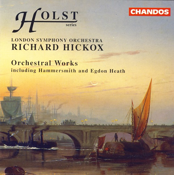 08 CHANDOS; Holst, A Fugal Overture, Somerset Rhapsody etc