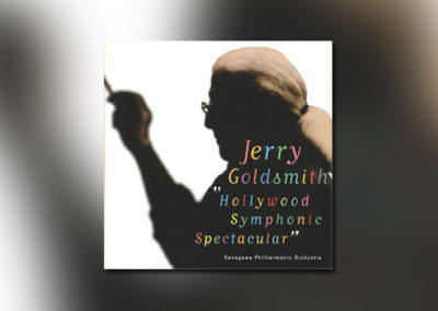 Jerry Goldsmith – Hollywood Symphonic Spectacular