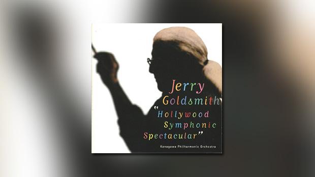 Jerry Goldsmith – Hollywood Symphonic Spectacular