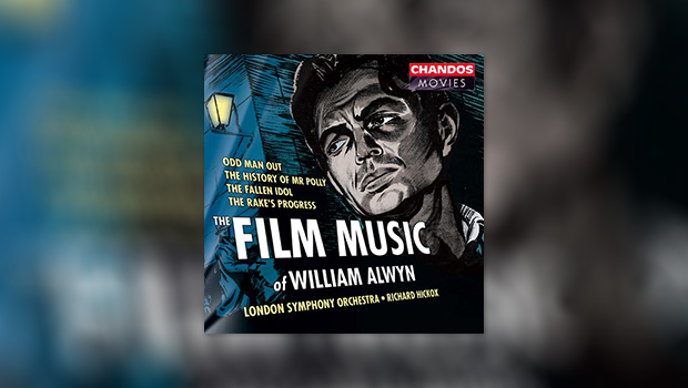 The Film Music of William Alwyn, Vol. 1