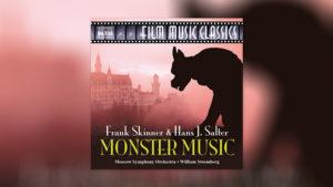 The Monster Music of Hans J. Salter and Frank Skinner