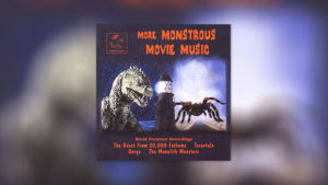 More Monstrous Movie Music