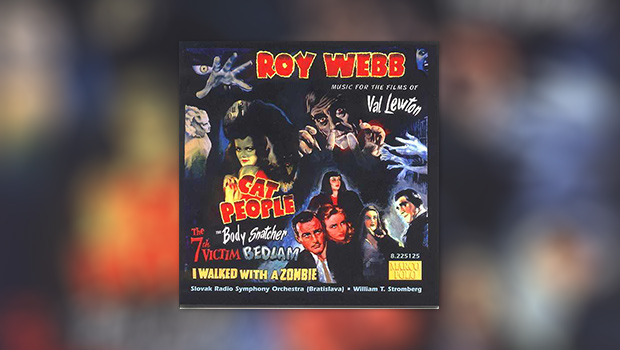 Roy Webb: Music for the Films of Val Lewton