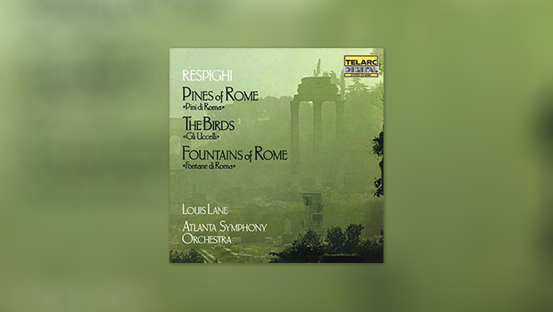 Respighi – Pines of Rome, The Birds, Fountains of Rome