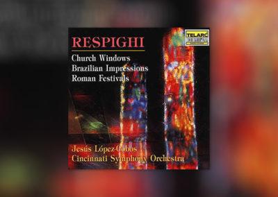 Respighi – Church Windows, Brazilian Impressions, Roman Festivals