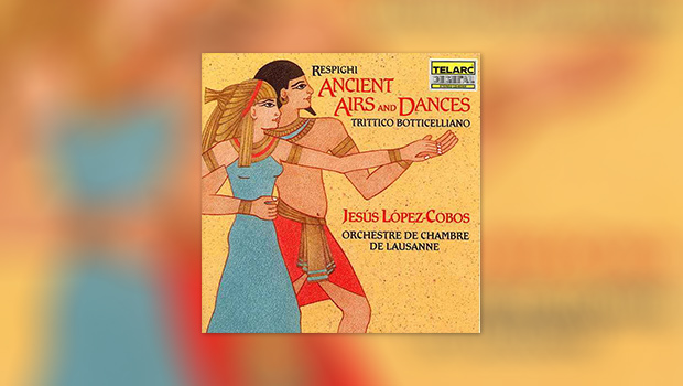 Respighi – Ancient Airs and Dances