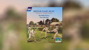 British Light Music 1: World Premieres