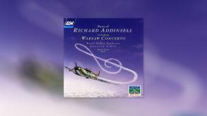 Music of Richard Addinsell (Warsaw Concerto)