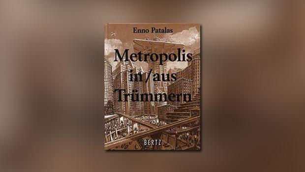 Metropolis: In/Aus Trümmern