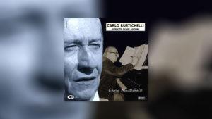Carlo Rustichelli: Ritratto di un Autore