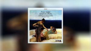 Franz Lehár: Symphonic Works