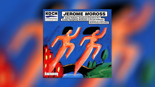 Jerome Moross: Symphony No. 1 etc.