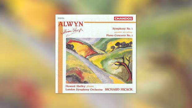 Alwyn – Symphonie Nr. 1 u. Klavierkonzert Nr. 1