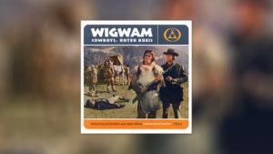 Wigwam, Cowboys, Roter Kreis (DEFA-Western Vol. 3)