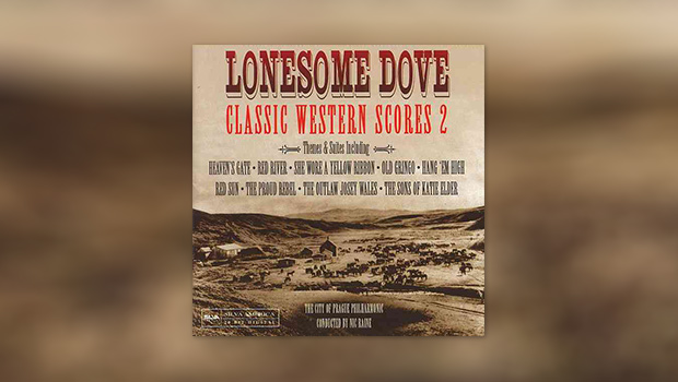 Lonesome Dove: Classic Western Scores 2