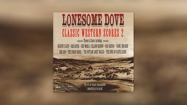 Lonesome Dove: Classic Western Scores 2