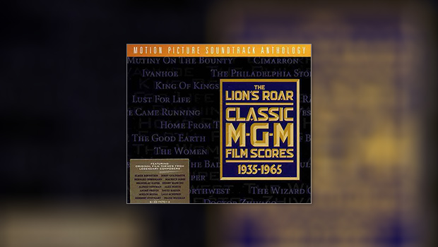 The Lion's Roar: Classic M-G-M Film Scores 1935-1965