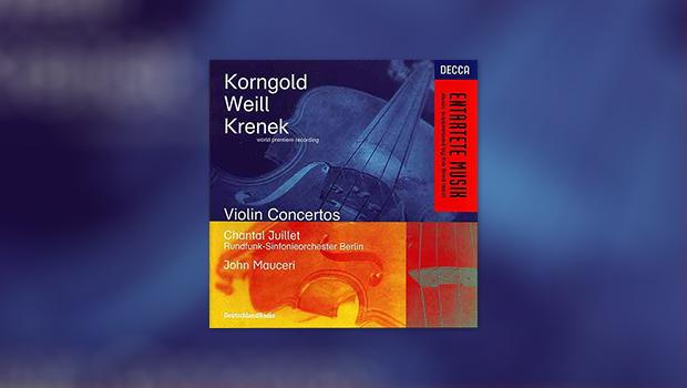 Korngold, Weill, Krenek: Violin Concertos