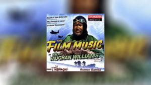 The Film Music of Ralph Vaughan Williams, Volume 1