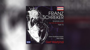 Franz Schreker: Symphonie a-Moll