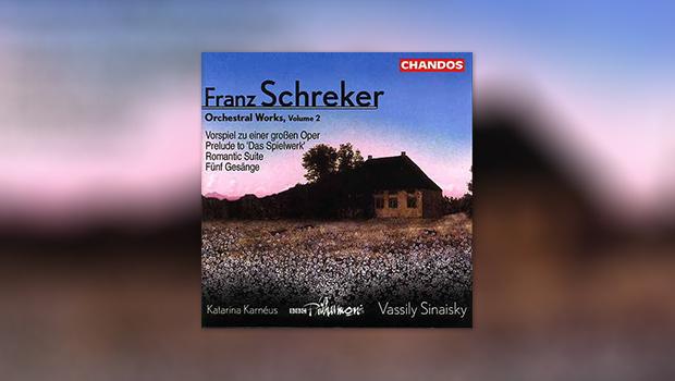 Franz Schreker: Orchestral Works, Volume 2