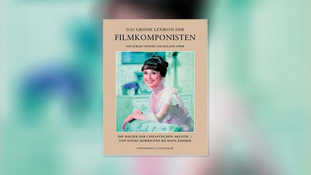 Das große Lexikon der Filmkomponisten