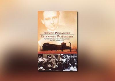 Fremde Passagiere – Auf den Spuren von Victor Ullmann