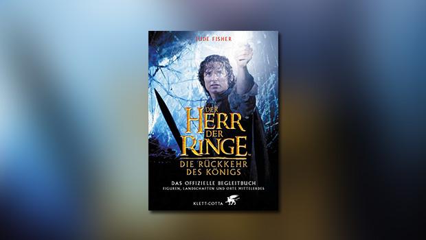 Der Herr der Ringe – Die Rückkehr des Königs: Das offizielle Begleitbuch