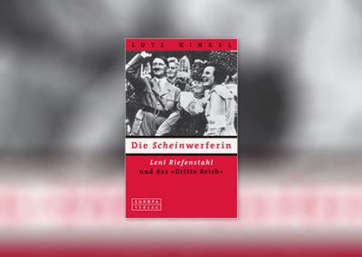 """Die Scheinwerferin — Leni Riefenstahl und das """"Dritte Reich"""""""