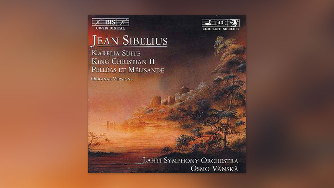 Sibelius: Karelia Suite