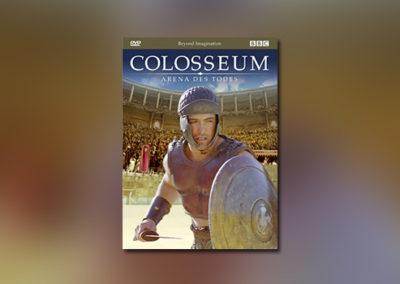 Colosseum – Arena des Todes