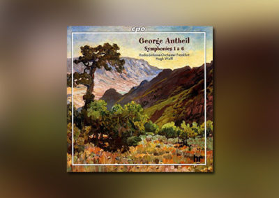 George Antheil – Symphonies No. 1 & 6