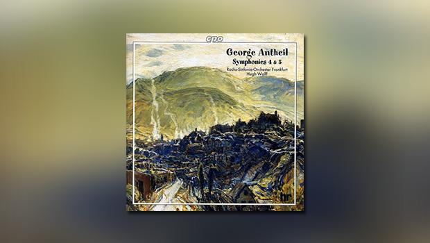 George Antheil – Symphonies No. 4 & 5