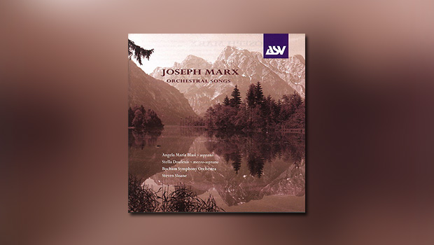 Joseph Marx – Orchestral Songs