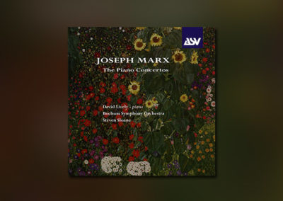 Joseph Marx – The Piano Concertos