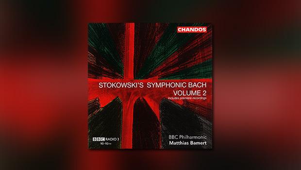 Stokowski's Symphonic Bach – Volume 2