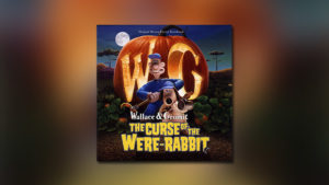 Wallace & Gromit – The Curse of the Were-Rabbit