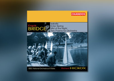 Frank Bridge – Orchestral Works, Vol. 1