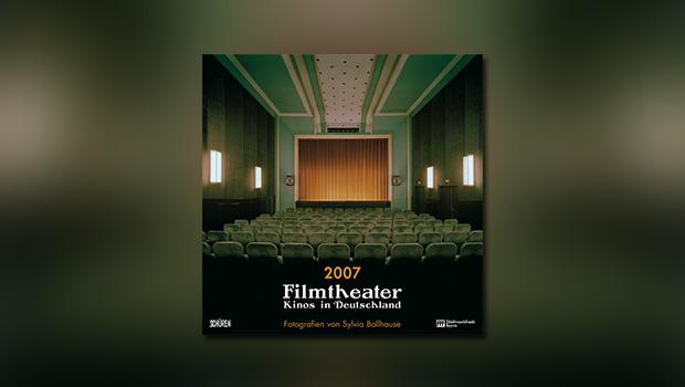 Filmtheater: Kinos in Deutschland 2007
