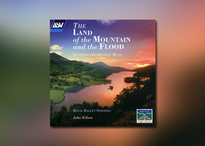 The Land of the Mountain and the Flood: Scottish Orchestral Music