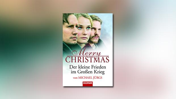 Merry Christmas – Der kleine Frieden im Großen Krieg