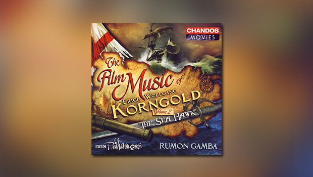 The Film Music of Erich Wolfgang Korngold, Vol. 2 (The Sea Hawk)