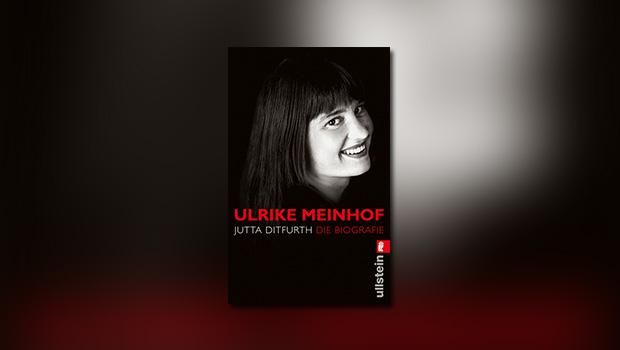 Ulrike Meinhof – Die Biografie