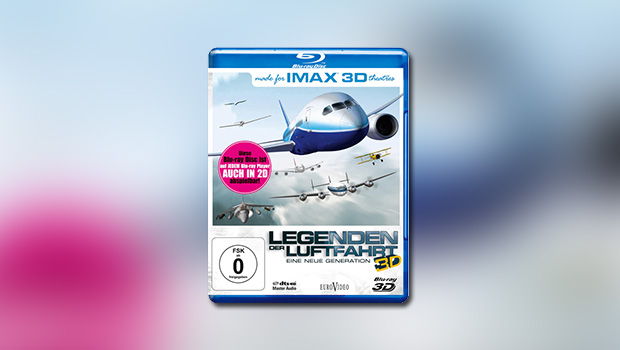 Legenden der Luftfahrt – Eine neue Generation (3D-Blu-ray)