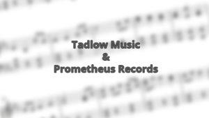 Tadlow Music & Prometheus Records