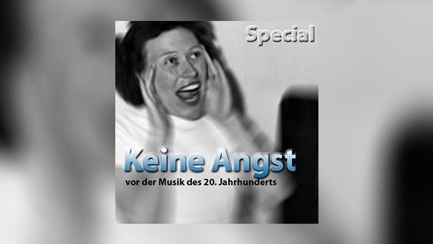 Kleine Klassikwanderung 03: Keine Angst vor der Musik des 20. Jahrhunderts!