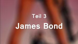 James Bond, Teil 3